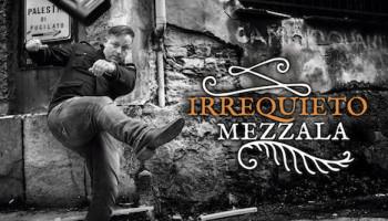 MEZZALA-IRREQUIETO
