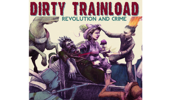 Dirty-Trainload-Revolution-and-Crime-Cover copy