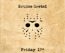 Bruise Gretel - Friday 13th