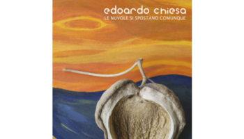 Edoardo Chiesa – Le nuvole si spostano comunque copy