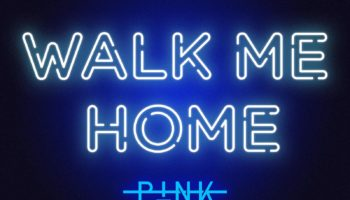 P!nk - Walk Me Home Artwork