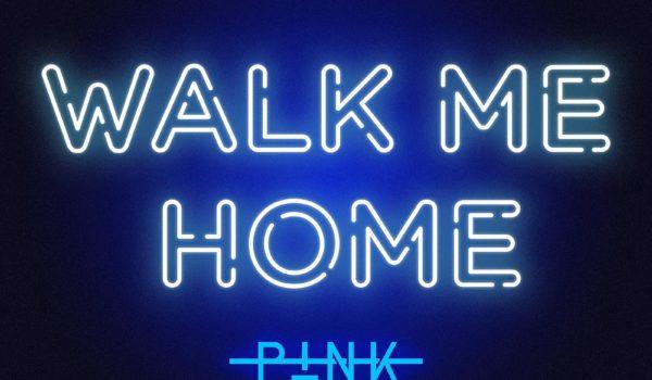 P!nk - Walk Me Home Artwork