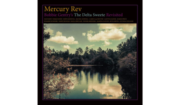 mercury-rev-bobby-gentry-e1546946531215 copy