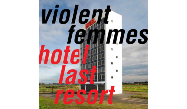 violent-femmes-hotel-last-resort copy