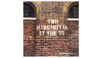 Elizabeth-The-Second-Two-Margaritas-At-The-Fifty-Five-recensione copy