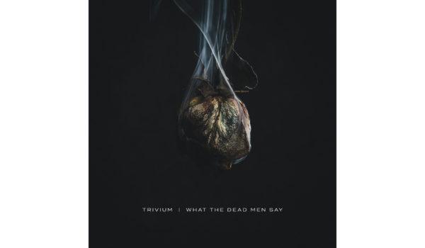 trivium-what-the-dead-men-say-copertina-2020 copy