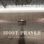 IDIOT-PRAYER-PACKSHOT-copy copy