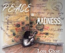 Love Ghost Peace Madness